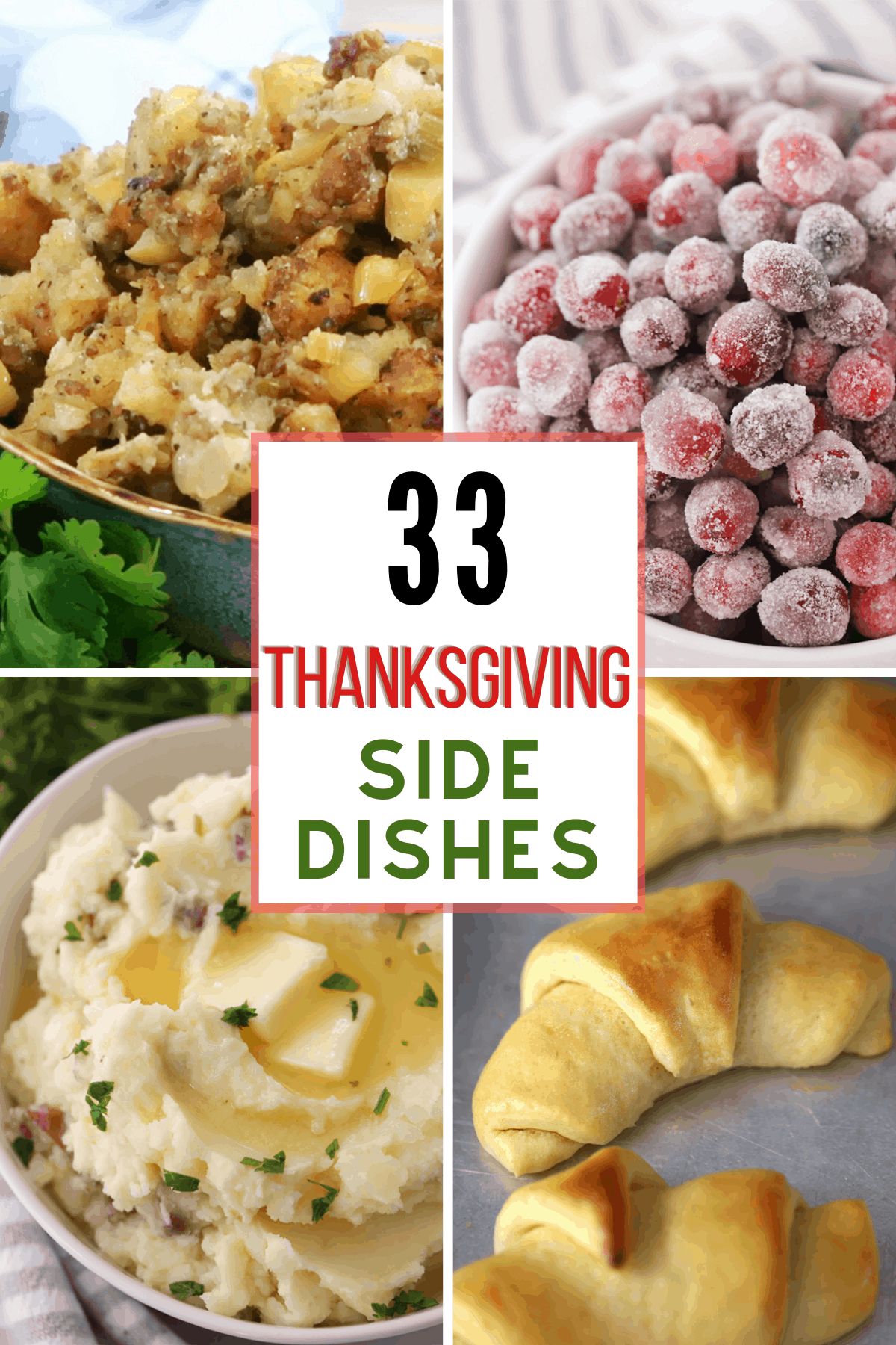 thanksgiving side dishes, mashed potatoes, stuffing, cranberries and homemade dinner rolls.