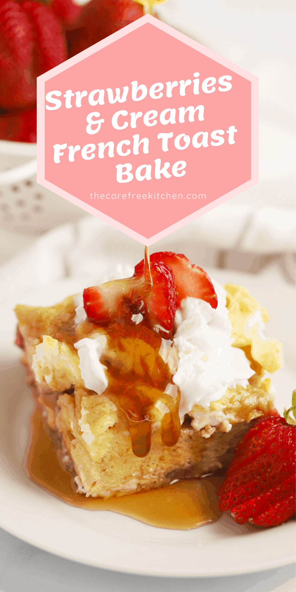 Pinterest pin for Strawberries and Cream French Toast Bake.